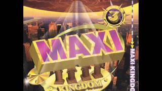 MAXI KINGDOM 舞曲大帝國 3- EVERYTHING U WANT