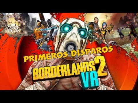 Borderlands 2 VR- Primeros Disparos