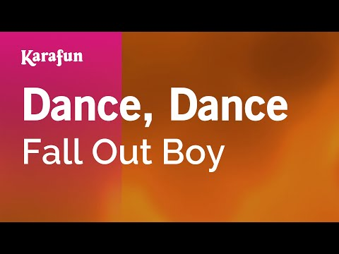Karaoke Dance, Dance - Fall Out Boy *
