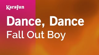 Karaoke Dance, Dance - Fall Out Boy *