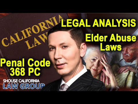 Penal Code 368 - Elder Abuse - A former DA explains