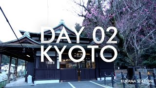 Japan Trip - DAY 02 (Kyoto) [Onsen Experience]