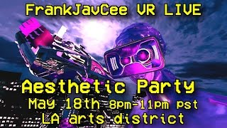 AESTHETIC PARTY VR LIVE MAY 18th