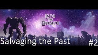 Salvaging the Past: Into the Breach #2