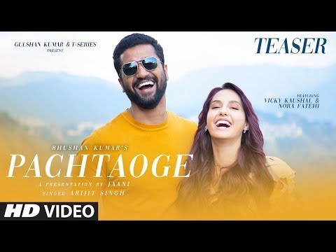 Pachtaoge Teaser | Starring Vicky Kaushal & Nora Fatehi | Arijit Singh, Jaani, B Praak
