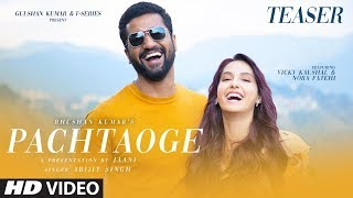 Teaser Pachtaoge Vicky Kaushal & Nora Fatehi Arijit Singh Jaani B Praak Song Out ►23 August