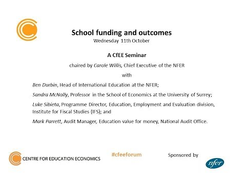 CfEE seminar: school funding and outcomes