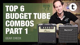 Top 6 | Budget Tube Combos | Part 1: Bugera, Blackstar