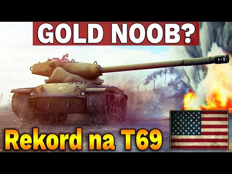 GOLD NOOB? - Rekordowa bitwa na T69 - World of Tanks