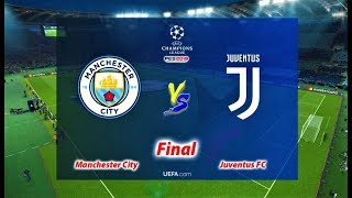 PES 2019 | MANCHESTER CITY vs JUVENTUS | FINAL UEFA Champions League | Gameplay PC