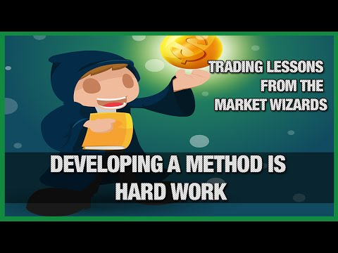 "Developing a Method is HARD WORK - Lessons from the ""MARKET WIZARDS"" book series"