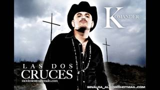 EL KOMANDER- LAS 2 CRUCES(EXCLUSIVA) 2011 M|A