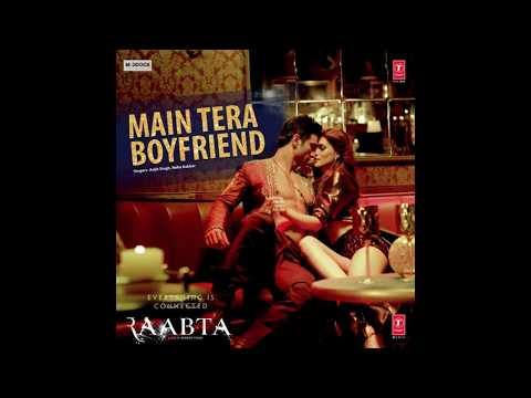 Main Tera Boyfriend (Raabta) Arijit Singh & Neha Kakkar | Full Audio Mp3 Songs Download