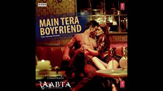 Main Tera Boyfriend (Raabta) Arijit Singh & Neha Kakkar | Full Audio Mp3 Songs Download