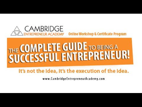 Cambridge Entrepreneur Academy The Complete Guide To Being A Successful Entrepreneur!
