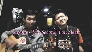 Saybia - The Second You Sleep (Cover by ZidanZahri)