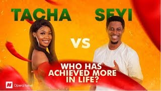 BBNaija Who has achieved more in life between Tacha 23  Seyi 30