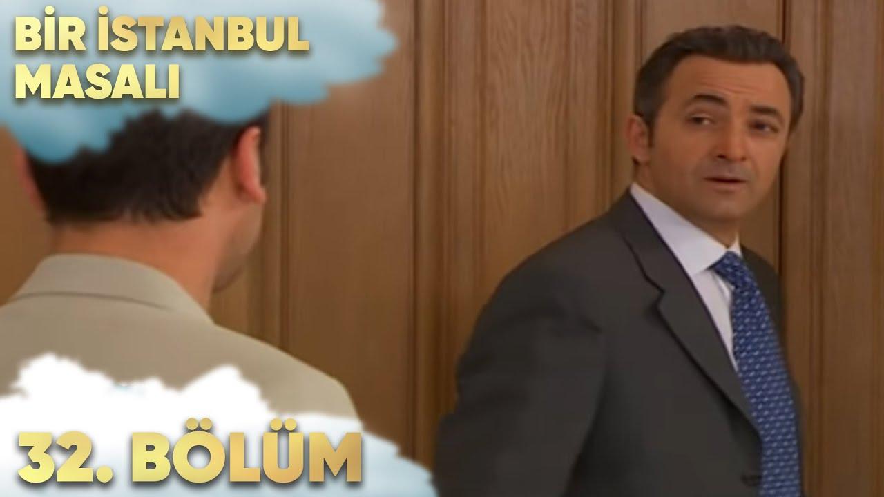 Bir İstanbul Masalı 32. Bölüm