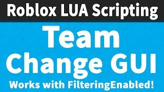 Team Change GUI [WORKING 2018] | Roblox Scripting Tutorial 📜📜