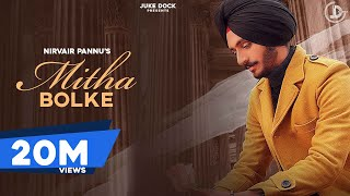 Mitha Bolke : Nirvair Pannu (Official Video) Kil Banda | Latest Punjabi Song 2020 | Juke Dock