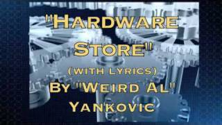 """Hardware Store"" (with lyrics) - Weird Al Yankovic Mp3"