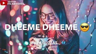 Dheeme Dheeme Song WhatsApp Status   Tony Kakkar   Dheeme Dheeme Dj Remix Song WhatsApp Status 2019