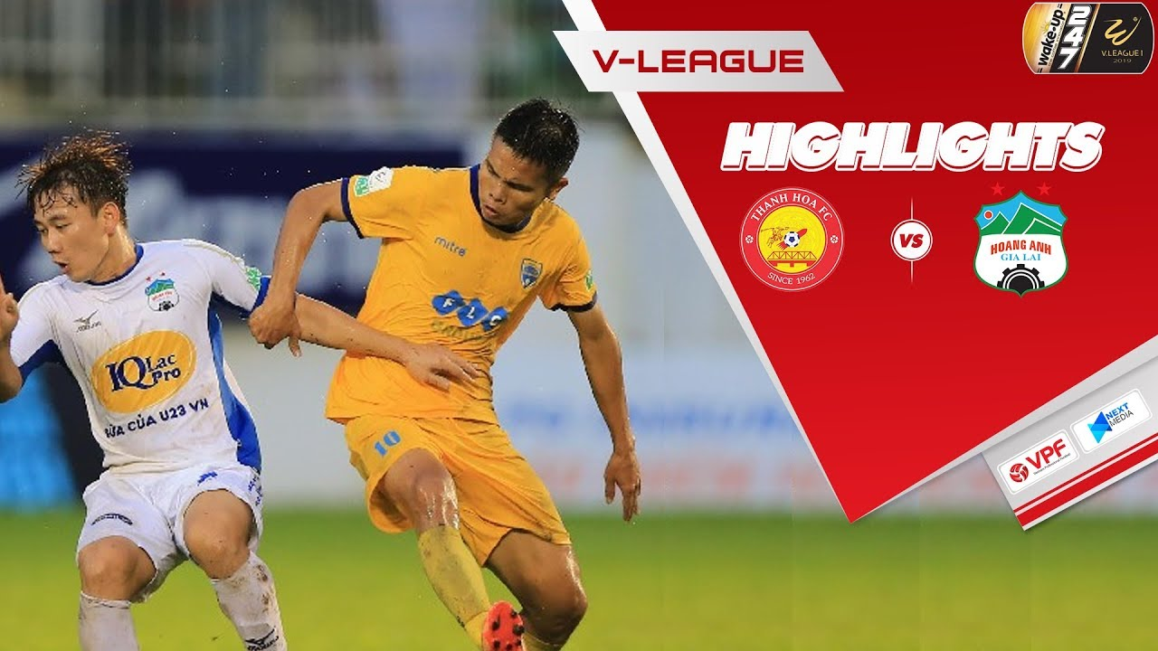 VIDEO: Highlights Thanh Hóa 2-3 HAGL – Vòng 18 V-League 2019