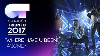WHERE HAVE YOU BEEN - Agoney | OT 2017 | Gala 12