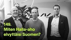 #rahapodi 149 | Miten Halla-aho elvyttäisi Suomen?