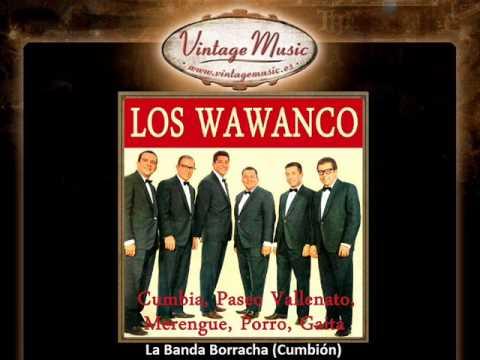 Los Wawanco -- La Banda Borracha (Cumbión)