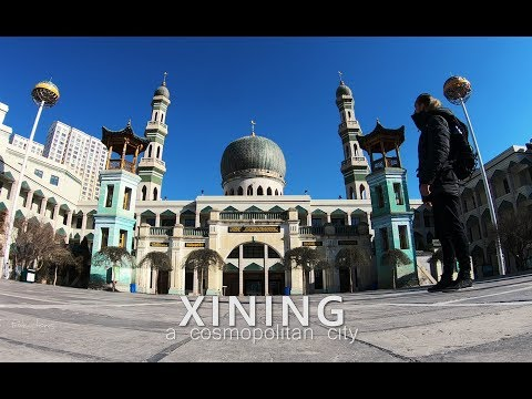 """ XINING, a cosmopolitan city "" 