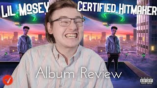 ALBUM REVIEW Lil Mosey Certified Hitmaker