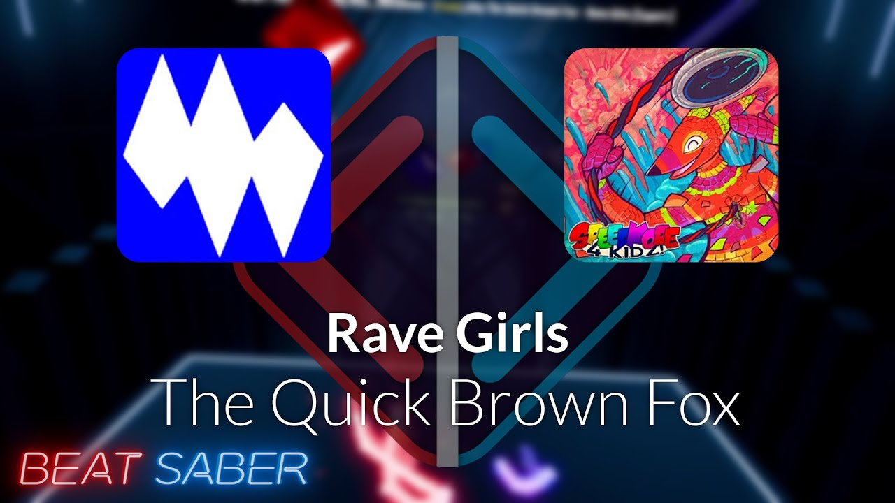Beat Saber | Inscolosus | The Quick Brown Fox - Rave Girls [Expert+] #1 | 77.44%