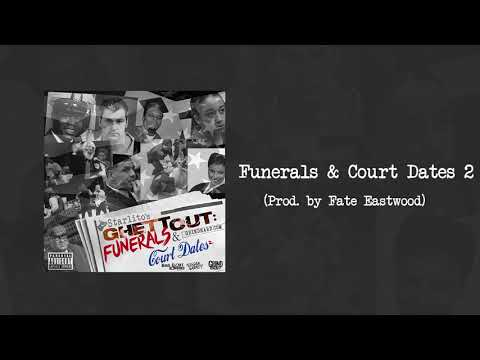 Starlito - Funerals & Court Dates 2 (Prod. by Fate Eastwood)