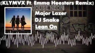 Major Lazer x DJ Snake - Lean On (KLYMVX Ft  Emma Heesters Remix) [Audio]
