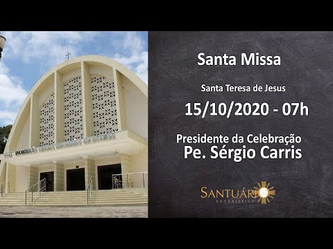 Santa Missa - 15/10/2020 - 07h - Pe. Sérgio