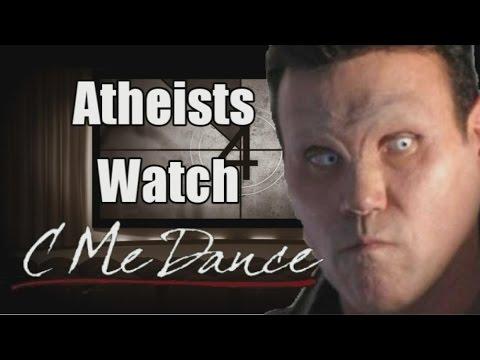 "Atheists Watch ""C Me Dance"""