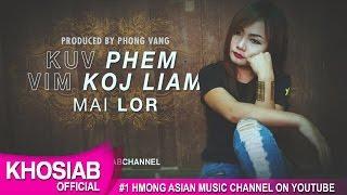 Mai Lor - Kuv Phem Vim Koj Liam (Official Lyric Video) [Khosiab Music 2017]