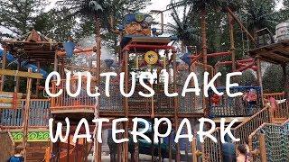 CULTUS LAKE WATER PARK - Summer of 2017