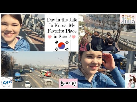 Day in the Life in Korea: My Favorite Place in Seoul! :)