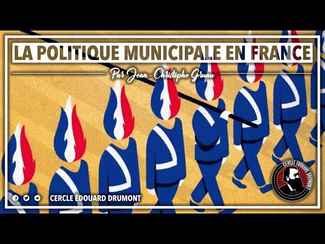 CERCLE #4 : LA POLITIQUE MUNICIPALE EN FRANCE - JEAN-CHRISTOPHE GRUAU