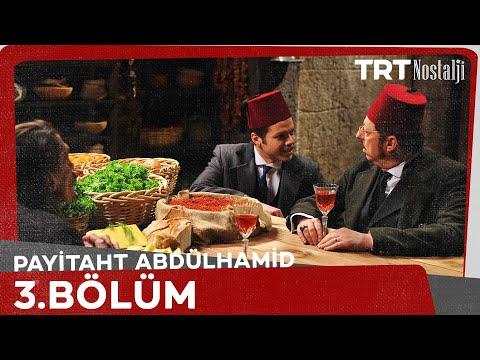 Payitaht Abdülhamid - Payitaht Abdülhamid 3.Bölüm Tek Parça HD İzle