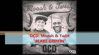 Blake Griffin - OCD: Moosh & Twist - [Free Download] (Official Video) [Up Before The World]