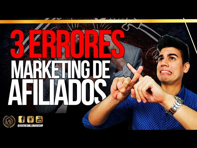 Marketing de Afiliados - ❌ 3 Errores que Cometen la Mayoría al Hacer Marketing de Afiliados!!