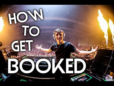 How To Get BOOKED For FESTIVALS! How YOU Can Get Booked! - 2018