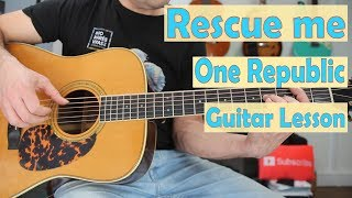 One Republic, Rescue Me, Guitar Lesson, Chords, Fingerpicking, Strumming, How to play, Tutorial