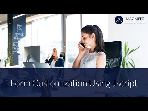 Form Customization Using Jscript | Dynamics 365 CRM V9.0