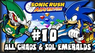 Sonic Rush Adventure (1080p) - Part 10 - ALL Chaos & Sol Emeralds