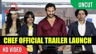 UNCUT - Chef Official Trailer Launch   Saif Ali Khan, Padmapriya, Svar Kamble   Raja Krishna Menon