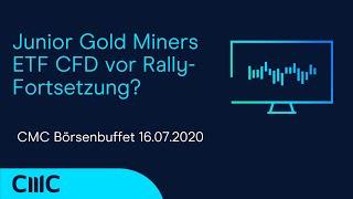 Junior Gold Miners ETF CFD vor Rally-Fortsetzung? (CMC Börsenbuffet 16.7.20)